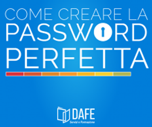 Come creare la password perfetta